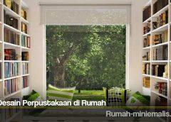 Tips Desain Perpustakaan di Rumah