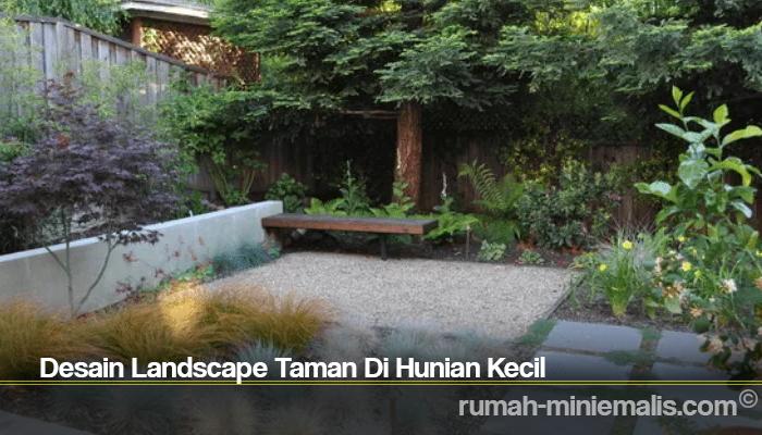 Desain Landscape Taman Di Hunian Kecil