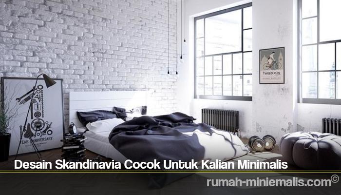 Desain Skandinavia Cocok Untuk Kalian Minimalis