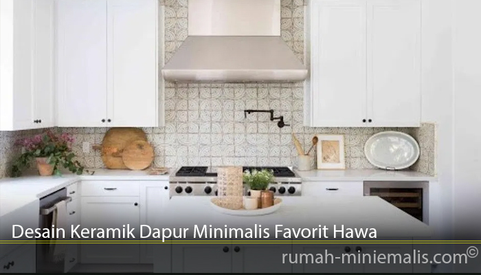 Desain Keramik Dapur Minimalis Favorit Hawa