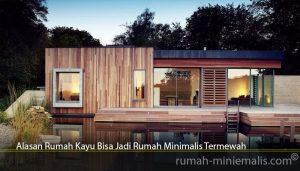 Alasan Rumah Kayu Bisa Jadi Rumah Minimalis Termewah