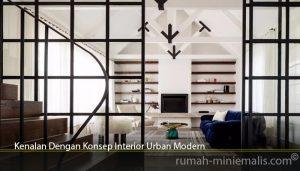 Kenalan Dengan Konsep Interior Urban Modern