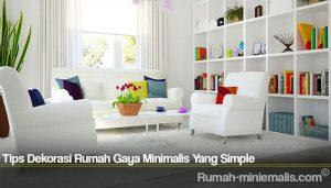 Tips Dekorasi Rumah Gaya Minimalis Yang Simple