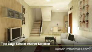 Tips Gaya Desain Interior Kekinian