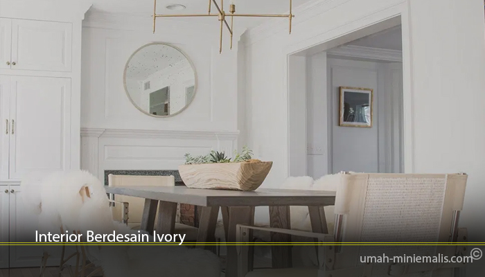 Interior Berdesain Ivory