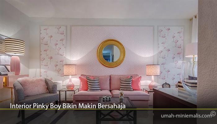 Interior Pinky Boy Bikin Makin Bersahaja