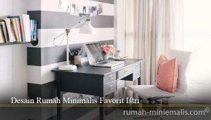 Desain Rumah Minimalis Favorit Istri